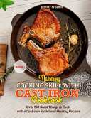 Mastering Cooking Skills with Cast Iron Cookbook