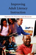 Improving Adult Literacy Instruction: Options for Practice and Research