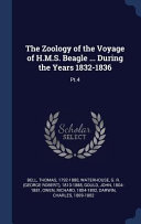 The Zoology of the Voyage of H.M.S. Beagle ... During the Years 1832-1836:
