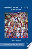 Actionable postcolonial theory in education