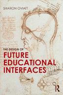 The Design of Future Educational Interfaces Pdf/ePub eBook