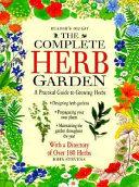 The Complete Herb Garden