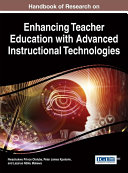 Handbook of Research on Enhancing Teacher Education with Advanced Instructional Technologies