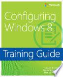 Training Guide Configuring Windows 8 (MCSA)