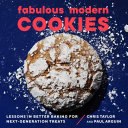 Fabulous Modern Cookies  Lessons in Better Baking for Next Generation Treats