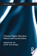 Chinese Higher Education Reform and Social Justice