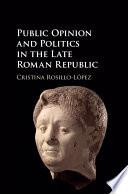 Public Opinion and Politics in the Late Roman Republic
