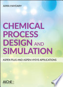 Chemical Process Design and Simulation  Aspen Plus and Aspen Hysys Applications