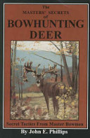 The Masters  Secrets of Bowhunting Deer