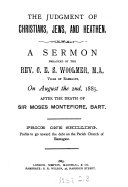The judgment of Christians, Jews, and heathen: a sermon preached after the death of sir M. Montefiore