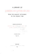 A Library of American Literature from the Earliest Settlement to the Present Time  Literature of the republic  pt  3  1835 1860