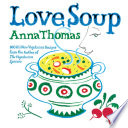 Love Soup  160 All New Vegetarian Recipes from the Author of The Vegetarian Epicure