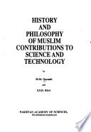 History and Philosophy of Muslim Contribution to Science and Technology