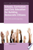 Schools Curriculum And Civic Education For Building Democratic Citizens