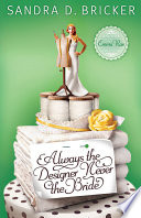 Always the Designer, Never the Bride Book Cover