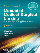 """Manual of Medical-Surgical Nursing Care E-Book: Nursing Interventions and Collaborative Management"" by Frances Donovan Monahan, Marianne Neighbors, Carol Green"