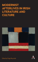 Modernist Afterlives in Irish Literature and Culture