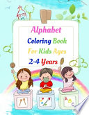 Alphabet Coloring Book for Kids Ages 2-4 Years