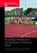 Routledge Handbook of the Business of Women s Sport