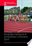 """Routledge Handbook of the Business of Women's Sport"" by Nancy Lough, Andrea N. Geurin"