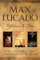 Max Lucado   Reflections on the Savior