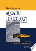 Techniques in Aquatic Toxicology  Volume 2