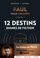 Pdf PAUL vous raconte 12 destins dignes de fiction Telecharger
