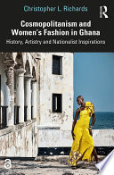 Cosmopolitanism and Women   s Fashion in Ghana Book PDF
