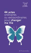 Pdf 44 actes ordinaires ou extraordinaires pour changer ma vie Telecharger