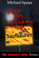 Fear and Laughing in Saufbäuren - Ein Resident Eifel Roman