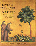 Lives and Legends of the Saints