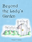 Beyond the Lady's Garden
