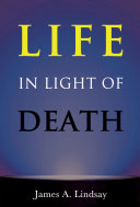 Life in Light of Death Book