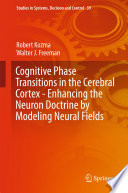 Cognitive Phase Transitions in the Cerebral Cortex   Enhancing the Neuron Doctrine by Modeling Neural Fields