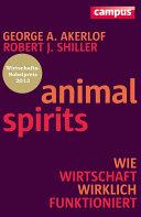 Animal Spirits: Wie Wirtschaft wirklich funktioniert
