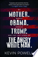 My Mother  Barack Obama  Donald Trump  And the Last Stand of the Angry White Man