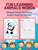 Fun Learning Animals Words Bilingual Picture Dictionary English Dutch For Children