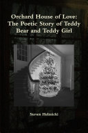 Orchard House of Love  The Poetic Story of Teddy Bear and Teddy Girl