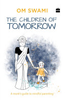 Read Online The Children of Tomorrow: A Monk's Guide to Mindful Parenting Epub