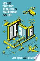 Hop Skip Go How The Transport Revolution Is Transforming Our Lives Book PDF