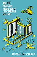 Hop  Skip  Go  How the Transport Revolution Is Transforming Our Lives