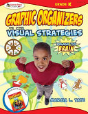 Engage the Brain  Graphic Organizers and Other Visual Strategies  Kindergarten