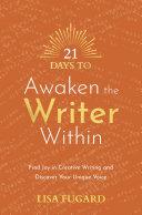 21 Days to Awaken the Writer Within