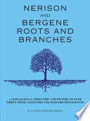 Nerison and Bergene roots and branches