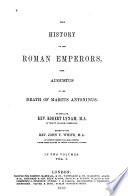The history of the Roman emperors, from Augustus to the death of Marcus Antoninus