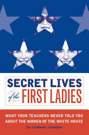Secret Lives of the First Ladies