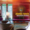 Atomic Ranch Midcentury Interiors