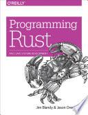 Programming Rust  : Fast, Safe Systems Development