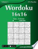 Wordoku 16x16 - Easy to Extreme - Volume 5 - 276 Puzzles