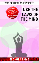 1279 Positive Whispers to Use the Laws of the Mind
